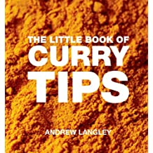 The Little Book of Curry Tips (Little Book Of... (Absolute Press))