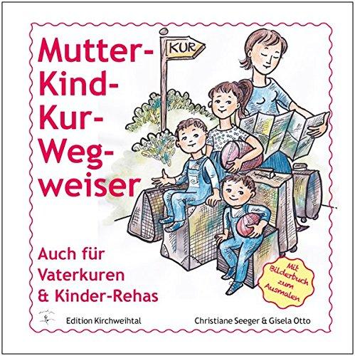 Mutter-Kind-Kur-Wegweiser: Auch für Vaterkuren & Kinder-Rehas