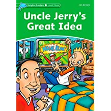 Dolphin Readers Level 3: Dolphin Readers 3. Uncle Jerry's Great Idea