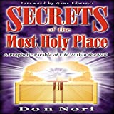 Secrets of the Most Holy Place: A Prophetic Parable of Life Within the Veil