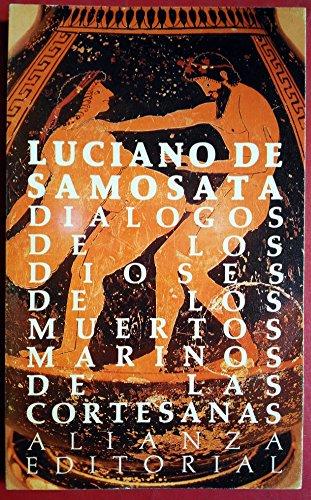 Dialogos,de los dioses,de los muertos,marinos,de las cortesanas (Libro De Bolsillo, El) por Samosata Luciano De