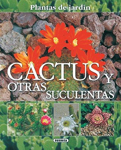 Cactus Y Otras Suculentas(Plantas De Jardin) (Plantas De Jardín) por Francisco Javier Alonso de la Paz