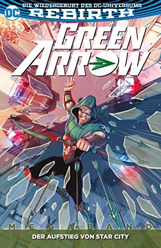 Green Arrow Megaband: Bd. 2 (2. Serie): Der Aufstieg von Star City