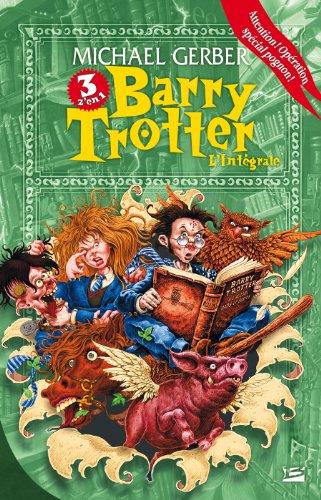 Les Intégrales Bragelonne – Barry Trotter par Michael Gerber