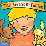 Best Behavior Board Book Series - Tails are Not for Pulling Review