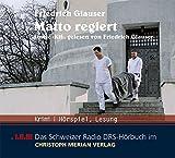 """Matto regiert: Sowie """"Kif"""", gelesen von Friedrich Glauser"""