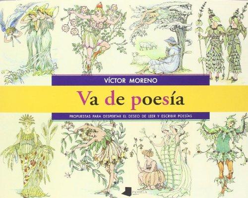 Va de poesía: Propuestas para despertar el deseo de leer y escribir poesías (Pedagogía)