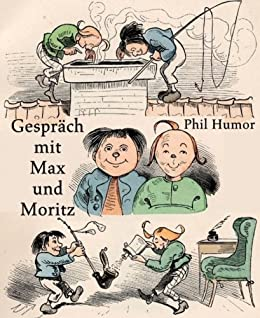 gespr ch mit max und moritz german edition ebook phil. Black Bedroom Furniture Sets. Home Design Ideas