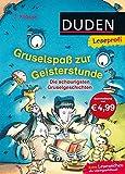 Duden Leseprofi - Gruselspaß zur Geisterstunde, 2. Klasse: Die schaurigsten Gruselgeschichten (DUDEN Leseprofi 2. Klasse)