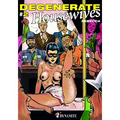 Degenerate Housewives #2 (PETITS PETARDS)