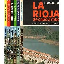 LA RIOJA DE CABO A RABO. Fotografías de Pablo Herce. VII volúmenes. I. ALTO NAJERILLA-ALTO IREGUA. II. ALTO ALHAMA-CUENCA DEL LINARES-ALTO CIDACOS. III. CUENCA DEL CIDACOS-COMARCA DE ALFARO-VALLE DE OCÓN. IV. CUENCA DEL RÍO TIRÓN. V. CUENCA DEL OJA. VI. C