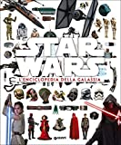 Star Wars. L'enciclopedia della galassia. Ediz. illustrata