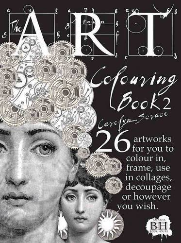 The Art Colouring Book 2: 26 Artworks for You to Colour In, Frame, Use in Collages, Decoupage or However You Wish by Carolyn Scrace (2014-04-01) par Carolyn Scrace