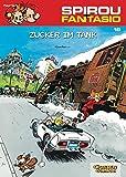 Zucker im Tank: (Neuedition) (Spirou & Fantasio, Band 19)