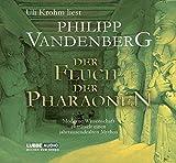 Der Fluch der Pharaonen: Moderne Wissenschaft enträtselt einen jahrtausende - (Lübbe Audio) - Philipp Vandenberg