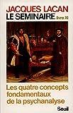 Le séminaire. Livre XI. Les quatre concepts fondamentaux de la psychanalyse.