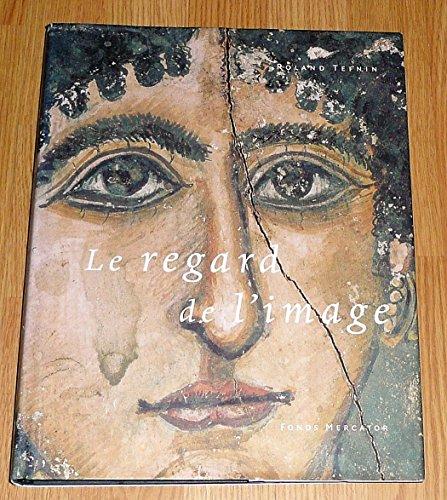 Les regards de l'image : de l'antiquite a byzance