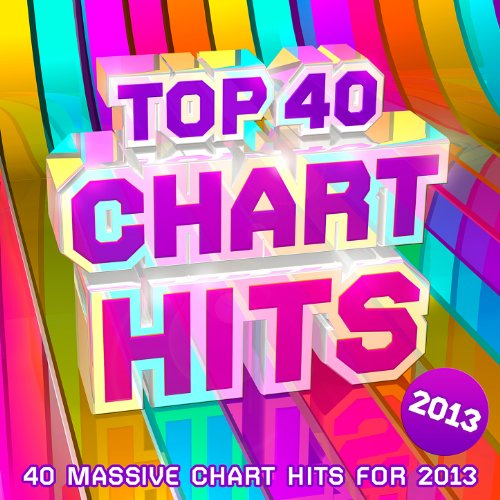 Top 40 Chart Hits 2013 - 40 Massive Chart Hits For 2013 ! - 2013 Musik