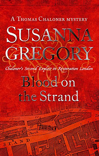 Blood On The Strand: 2: Chaloner's Second Exploit in Restoration London (Adventures of Thomas Chaloner, Band 2)