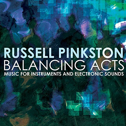 balancing-acts-music-for-instruments-electroni-by-pinkston