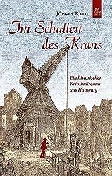 Im Schatten des Krans: Ein historischer Kriminalroman aus Hamburg