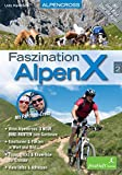 Faszination AlpenX, Band 2