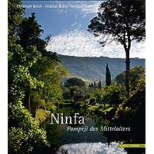 "Ninfa: ""Pompeji des Mittelalters"""