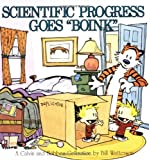Scientific Progress Goes Boink: A Calvin and Hobbes Collection (A Calvin & Hobbes Collection) - Bill Watterson