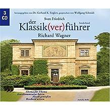 Der Klassik(ver)führer. Sonderband Richard Wagner