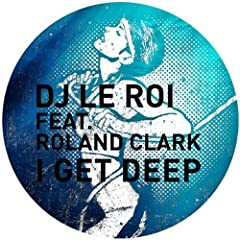 I Get Deep (feat. Roland Clark) (Late Nite Tuff Guy Remix)