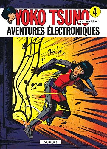Yoko Tsuno, tome 4 : Aventures électroniques par Roger Leloup