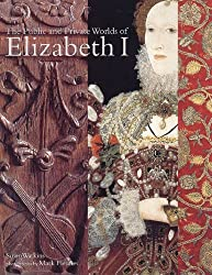 The Public and Private Worlds of Elizabeth I by Susan Watkins (1998-10-01)