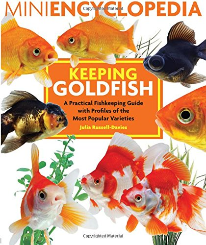 mini-encyclopedia-keeping-goldfish-a-practical-fishkeeping-guide-with-profiles-of-the-most-popular-v