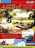 Freude am Malen: Lust auf Aquarell 2012 (Illustrierte Ausgabe) [Hobby-Journal]