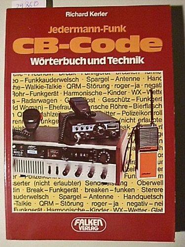 Jedermann- Funk. CB- Code. Wörterbuch und Technik. Cb-funk-codes