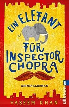 Ein Elefant für Inspector Chopra: Kriminalroman von [Khan, Vaseem]