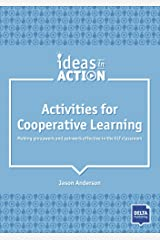 Activities for Cooperative Learning: Making groupwork and pairwork effective in the ELT classroom. Book with photocopiable materials (Ideas in Action) Paperback