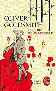 Le vicaire de Wakefield / Le curé de Wakefield / Le ministre de Wakefield par Oliver Goldsmith