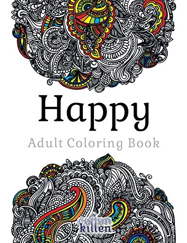 Happy - Adult Coloring Book: 49 of the most exquisite designs for a relaxed and joyful coloring time por Cotton Kitten