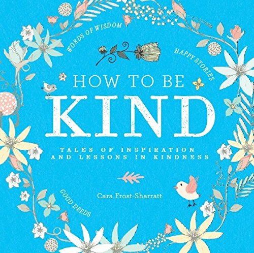 how-to-be-kind-tales-of-inspiration-and-lessons-in-kindness