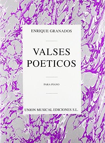 Enrique Granados: Valses Poeticos por Enrique Granados