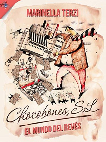 El mundo al revés, Chocobones S.L. por Marinella Terzi