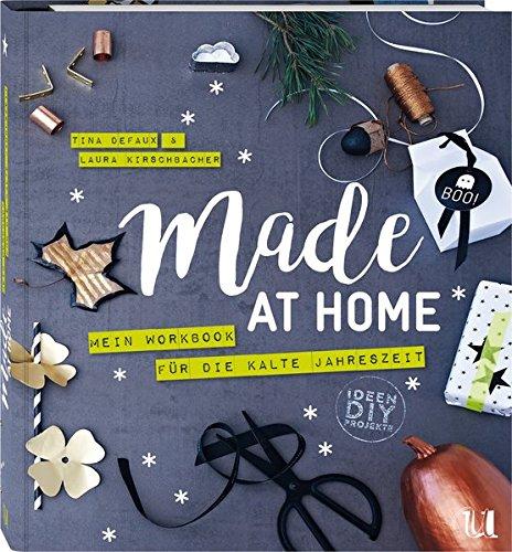 Made at Home: Mein Workbook für die kalte Jahreszeit mit über 100 (Dekorationen Ideen Halloween)