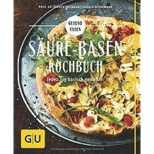 Säure-Basen-Kochbuch: Mit basischen Rezepten jeden Tag genießen und in der Balance bleiben (GU Gesund essen) von Jürgen Vormann (2. Februar 2015) Taschenbuch