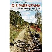 Die Parenzana: Gehen. Genießen. RAD fahren. Von Triest bis Porec