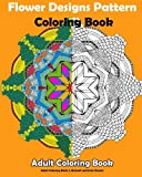 Adult Coloring Book : Flower Designs Pattern Coloring Book: Paisley Mandalas Coloring Book,Meditation Relaxation,A Stress Relieving Coloring Book For Adults