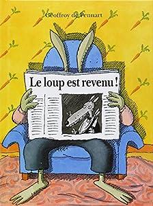 """Afficher """"Le Loup est revenu !"""""""