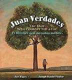 Juan Verdades: The Man Who Couldn't Tell a Lie / El hombre que no sabía mentir