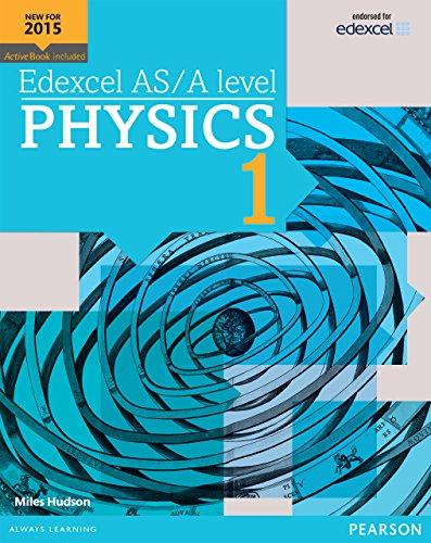 Edexcel AS/A level Physics Student Book 1 (Edexcel GCE Science 2015)