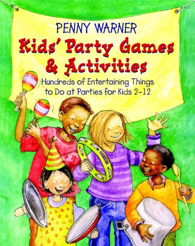 Kids Party Games and Activities: Hundreds of Exciting Things to Do at Parties for Kids 2-12 (Children's Party Planning Books)